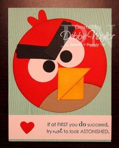 Need to make a card for Steve like this.  Angry Bird punch art with tutorial