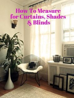 How To Measure for Curtains, Shades and Blinds