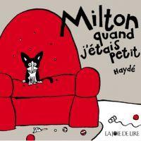 """""""Milton, quand j'étais petit"""" d'Haydé"""