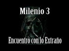 Milenio 3 - Encuentro con lo Extraño - http://www.misterioyconspiracion.com/milenio-3-encuentro-con-lo-extrano/