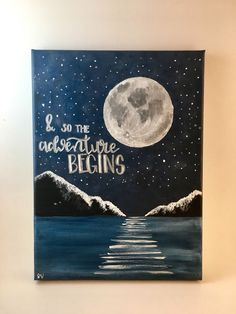 And So the Adventure Begins Handlettered Canvas Quote Painting Moon Wall Art Wall Room Decor Adventure Art Begins Canvas Decor Handlettered Moon Painting Quote Room Wall Canvas Painting Quotes, Cute Canvas Paintings, Easy Canvas Painting, Moon Painting, Painting & Drawing, Paintings With Quotes, House Painting, Quotes On Canvas, Acrylic Canvas