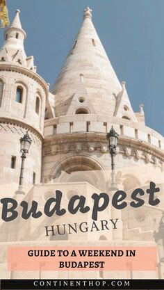 The perfect Budapest itinerary and Budapest city guide | Budapest Travel Tips | Things to do in Budapest, Hungary | Europe vacations | Best places to visit in Europe | Budget travel #budapest #hungary #europe | 2 days in Budapest | weekend in Budpest