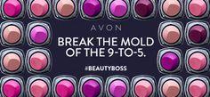 Break the mold of the 9-to-5. Take advantage of the flexibility that being an #AvonRep gives you. #BeautyBoss  Ref. Code: lunakaz