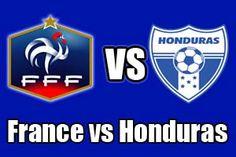 Watch France vs Honduras Online