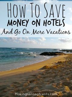 How To Save Money On Hotels And Go On More Vacations http://www.makingsenseofcents.com/2014/10/how-to-save-money-on-hotels.html