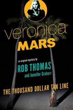 Veronica Mars: An Original Mystery by Rob Thomas: The Thousand-Dollar Tan Line, I LOVED this. I had also checked the audiobook out and it is read by Kristen bell. It's like Veronica is right there with you! Rob Thomas, Mystery Series, Mystery Thriller, Mystery Books, Mars Movies, Malboro, Books To Read, My Books, Thousand Dollars