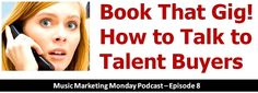 08 - Book That Gig! How to Talk to Talent Buyers - Bob Baker Talent Agent, Recording Studio, Live Music, Bob, Entertainment, Marketing, Bucket Hat, Bobs, Entertaining