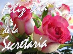 Hoy es un día especial en todos los centros de trabajo del mundo, Feliz día de la secretaria.
