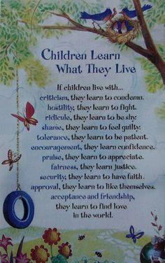"""""""If children live with criticism, they learn to condemn. Hostility, they learn to fight.Encouragement, they learn confidence. Acceptance and friendship, they learn to find love in the world. Parenting Quotes, Kids And Parenting, Parenting Advice, Parenting Classes, Citation Parents, Love Parents, Young Parents, Strict Parents, Learn To Fight"""