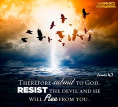 James 4:7.   Submit to God...Resist the devil and he will flee from you.  Birds bursting out of the sea along with lightening & ashes.