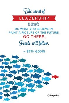 """""""The secret of leadership is simple: Do what you believe in. Paint a picture of the future. Go there. People will follow."""" ~ Seth Godin #leadership #business #quote #godin http://www.insperity.com/blog/?topic=Leadership%20and%20Management?utm_source=pinterest&utm_medium=post&utm_campaign=outreach&PID=SocialMedia"""