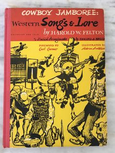 vintage Cowboy Jamboree:  Western Songs & Lore by Harold W. Felton, Edward S. Breck, 1951 first edition, hardback by MotherMuse on Etsy
