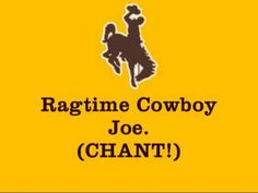 All good Cowboys fans know every word! University of Wyoming Cowboys - fight song with words - Ragtime Cowboy Joe Wyoming Football, Wyoming Cowboys, Go Pokes, Fight Song, Team Gear, Alma Mater, Wisconsin, University, Songs