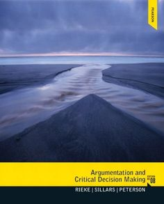 Argumentation and Critical Decision Making (8th Edition) by Richard D. Rieke. $92.28. Edition - 8. Author: Richard D. Rieke. Publication: February 19, 2012. Publisher: Pearson; 8 edition (February 19, 2012)