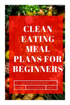 Delicious & simple clean eating meal plans for beginners! Over 40 printable clean eating recipes, weekly grocery lists and much more!