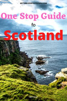 Ultimate Travel Guide to Scotland - My Timeless Footsteps