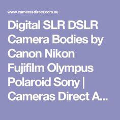 Digital SLR DSLR Camera Bodies by Canon Nikon Fujifilm Olympus Polaroid Sony | Cameras Direct Australia