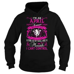 I'M A April Woman I Was Born With My Heart On My Sleeve A Fire T-Shirt