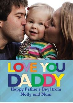 Love You Daddy!  Wish your Father a Very Special Day on September 2nd with a Photo Upload card via Moonpig.com.au Fathers Day Photo, First Fathers Day, Happy Fathers Day, Becoming A Father, You Are The Father, Personalised Cards, Photo Upload, Unique Cards, Unique Photo