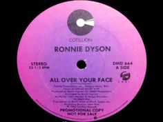 Ronnie Dyson - All Over Your Face B/w Don't Need You Now