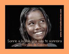 Sonríe a la vida y la vida te sonreirá #frases