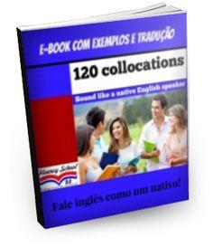8de1e8bd7 E-book 120 collocations - Como soar como um nativo em inglês