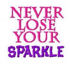 Never Lose Your Sparkle motivational inspirational machine embroidery design 2 inch instant download by BelsEmbroidery