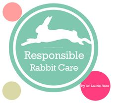 Responsible Rabbit Care by Dr. Laurie Hess