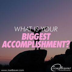 What is your biggest accomplishment? #question #makesyouthink #askyourself #tagsforlikes #likeforlike #followforfollow #joelbauer