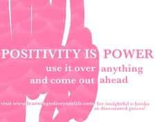 positivity is power www.learningtoliveyourlife.com