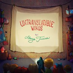 Untranslatable words explained thanks to the beautiful illustrations of the British artist Marija Tiurina, whose I also recommend the previous projects Art S Creative Illustration, Cute Illustration, Digital Illustration, New Words, Love Words, Foreign Words, Word Nerd, English Words, English Language