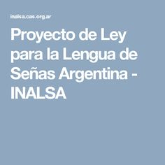 Proyecto de Ley para la Lengua de Señas Argentina - INALSA
