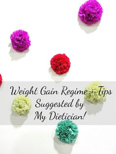 Sure shot weight gain tips suggested by my dietician!