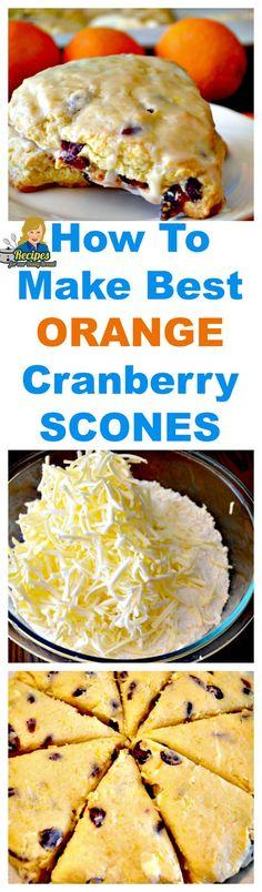 HOW TO MAKE BEST ORANGE CRANBERRY SCONES