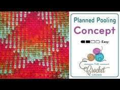 Planned Pooling with Variegated Yarn + Tutorial - The Crochet Crowd