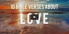 10 Awesome Bible Verses About Love
