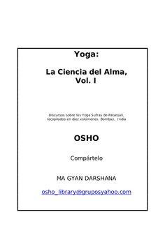 osho-yoga-la-ciencia-del-alma-vol-1 by avancemunay via Slideshare