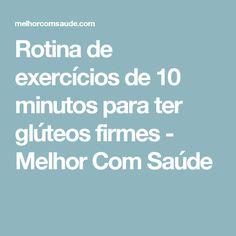 Rotina de exercícios de 10 minutos para ter glúteos firmes - Melhor Com Saúde