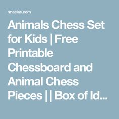 Animals Chess Set for Kids | Free Printable Chessboard and Animal Chess Pieces | | Box of Ideas