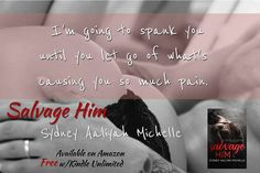 ~ ◘ ~ ◘ ~ ◘ ~ BOOK SPOTLIGHT ~ ◘ ~ ◘ ~ ◘ ~ Salvage Him by Sydney Aaliyah Michelle  BUY NOW - http://amzn.to/2u8sjD2 Hosted by Itsy Bitsy Book Bits