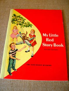 My Little Red Story Book--the first book in the series with the green and blue story books. Learned to read from this.