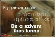 Idézet Diy And Crafts, Thoughts, Quotes, Life, Quotations, Quote, Shut Up Quotes, Ideas