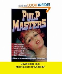Pulp Masters (9780786708734) Ed Gorman, Martin H. Greenberg , ISBN-10: 0786708735  , ISBN-13: 978-0786708734 ,  , tutorials , pdf , ebook , torrent , downloads , rapidshare , filesonic , hotfile , megaupload , fileserve