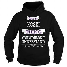 KOSKI KOSKIBIRTHDAY KOSKIYEAR KOSKIHOODIE KOSKINAME KOSKIHOODIES  TSHIRT FOR YOU