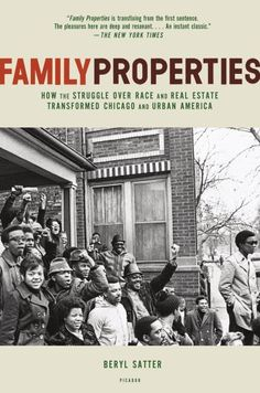 Family Properties: How the Struggle Over Race and Real Estate Transformed Chicago and Urban America by Beryl Satter http://www.amazon.com/dp/0805091424/ref=cm_sw_r_pi_dp_TU2Utb17FQ1RJW86