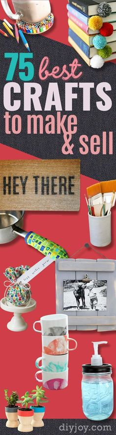 Best Crafts To Make and Sell - Easy DIY Ideas for Cheap Things To Sell Online - Etsy, Ebay, Amazon Homemade And Top DYI Craft Fairs. Make Money from Home with These Homemade Crafts for Teens, Kids, Christmas, Summer, Mother's Day Gifts.   http://diyjoy.com/crafts-to-make-and-sell