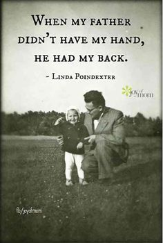 """When my father didn't have my hand, he had my back."" — Linda Poindexter #fathersday #quotes #fathersdayquotes #dad Follow us on Pinterest: www.pinterest.com/yourtango"