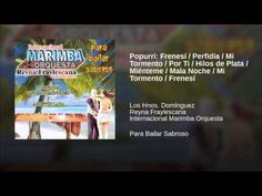 Popurrí: Frenesí / Perfidia / Mi Tormento / Por Ti / Hilos de Plata / Miénteme / Mala Noche /... - YouTube