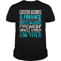 Awesome Tee For Executive Accounts and Finance T-Shirts, Hoodies. SHOPPING NOW ==► https://www.sunfrog.com/LifeStyle/Awesome-Tee-For-Executive-Accounts-amp-Finance-123466396-Black-Guys.html?id=41382