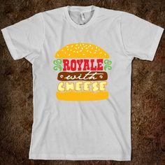 Royale with Cheese.... this website is awesome!!! so many cool designs :)